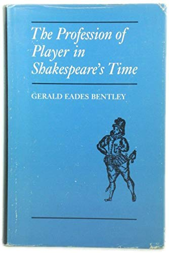 9780691065960: The Profession of Player in Shakespeare's Time, 1590-1642 (Princeton Legacy Library)