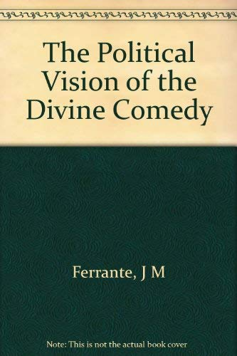 9780691066035: The Political Vision of the Divine Comedy (Princeton Legacy Library)
