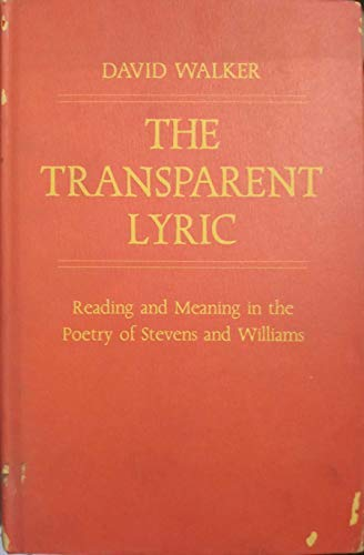 The Transparent Lyric: Reading and Meaning in: Walker, David L.