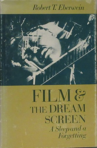 9780691066196: Film and the Dream Screen: A Sleep and a Forgetting (Princeton Legacy Library)
