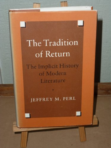 9780691066219: The Tradition of Return: The Implicit History of Modern Literature
