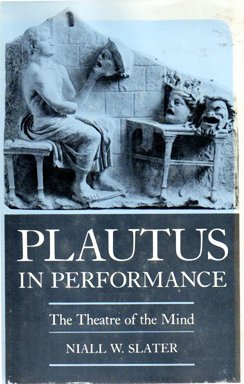 9780691066240: Plautus in Performance: The Theatre of the Mind
