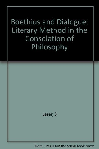 Boethius and Dialogue: Literary Method in The Consolation of Philosophy.: LERER, Seth.
