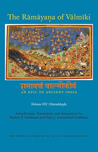 9780691066646: The Rāmāyaṇa of Vālmīki: An Epic of Ancient India, Volume VII: Uttarakāṇḍa (Princeton Library of Asian Translations)