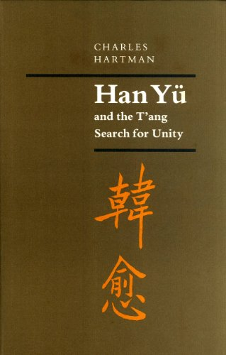9780691066653: Han Yu and the T'ang Search for Unity (Princeton Legacy Library)