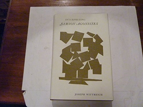 Interpreting SAMSON AGONISTES (Princeton Legacy Library): Wittreich, Joseph Anthony