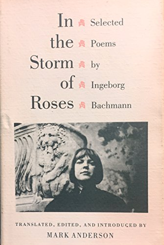 9780691066721: In the Storm of Roses: Selected Poems by Ingeborg Bachmann (Lockert Library of Poetry in Translation)