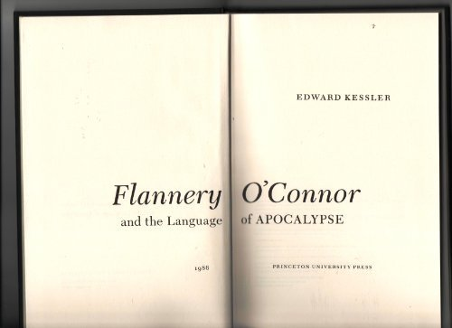 Flannery Oconnor And The Language Of Apocalypse   Flannery Oconnor And The Language Of Apocalypse Princeton  Essays In Literature