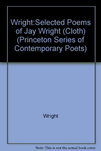 9780691066875: Selected Poems of Jay Wright (Princeton Series of Contemporary Poets)