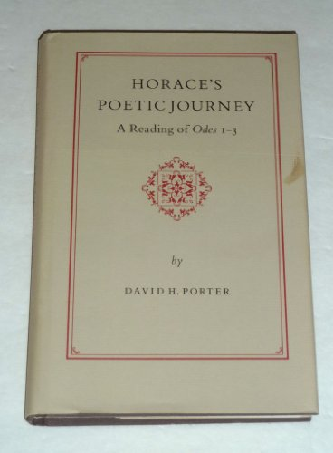 9780691067025: Horace's Poetic Journey: A Reading of Odes 1-3 (Princeton Legacy Library)