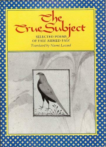 9780691067049: The True Subject: Selected Poems of Faiz Ahmed Faiz (Lockert Library of Poetry in Translation)