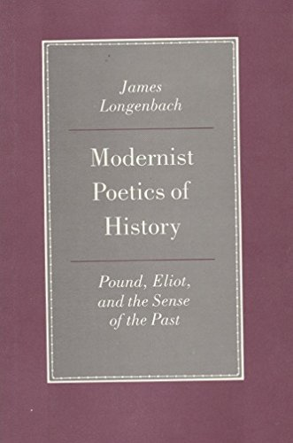9780691067070: Modernist Poetics of History: Pound, Eliot, and the Sense of the Past (Princeton Legacy Library)