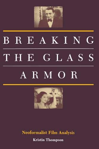 9780691067247: Breaking the Glass Armor: Neoformalist Film Analysis