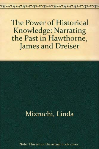 The Power of Historical Knowledge: Mizruchi, Susan L.