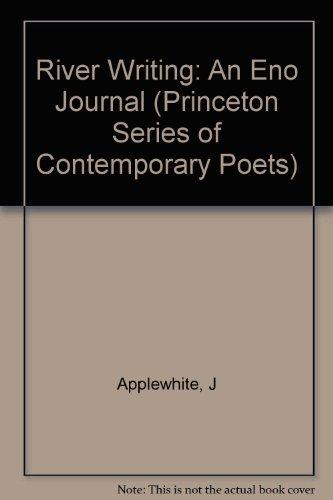 9780691067261: River Writing: An Eno Journal (Princeton Legacy Library)