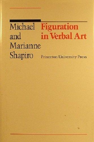 Figuration in verbal art.: Shapiro, Michael & Marianne Shapiro.