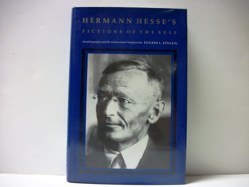 9780691067506: Hermann Hesse's Fictions of the Self: Autobiography and the Confessional Imagination (Princeton Legacy Library)