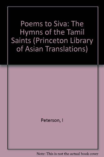 9780691067674: Poems to Siva: The Hymns of the Tamil Saints (Princeton Legacy Library)