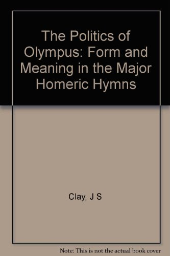 9780691067759: The Politics of Olympus: Form and Meaning in the Major Homeric Hymns