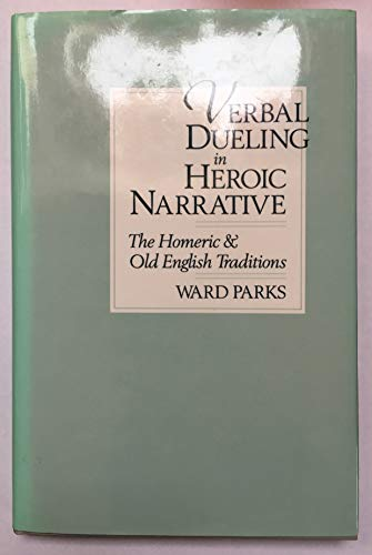 9780691067803: Verbal Dueling in Heroic Narrative: The Homeric and Old English Traditions (Princeton Legacy Library)
