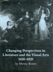 Changing Perspectives in Literature and the Visual Arts, 1650-1820 (SIGNED): Roston, Murray
