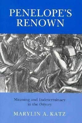 """9780691067964: Penelope's Renown: Meaning and Indeterminacy in the """"Odyssey"""" (Princeton Legacy Library)"""