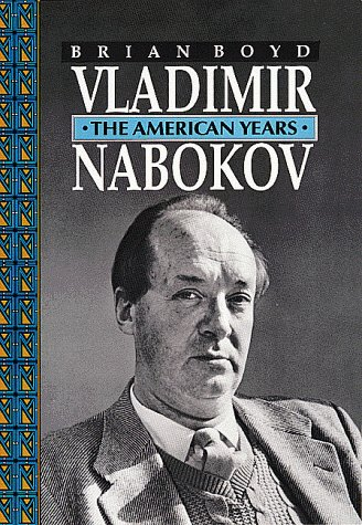 Vladimir Nabokov: The American Years: Boyd, Brian