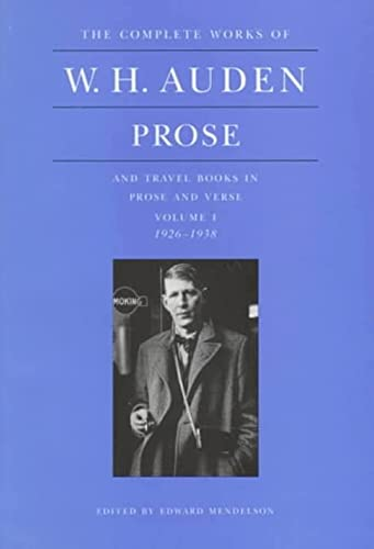 9780691068039: The Complete Works of W. H. Auden: Prose and Travel Books in Prose and Verse, 1926-1938 (Volume 1)