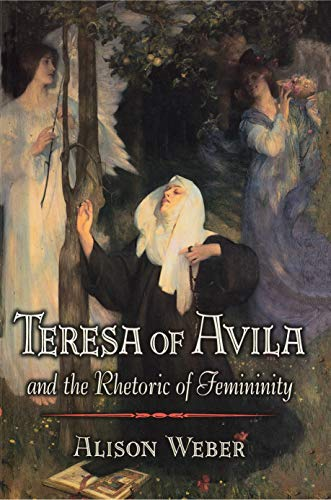 9780691068121: Teresa of Avila and the Rhetoric of Femininity