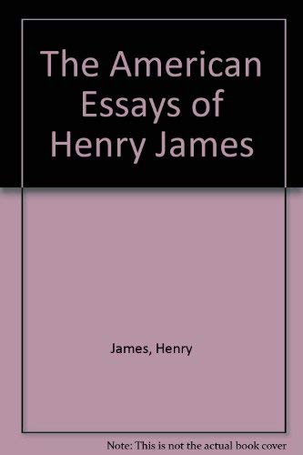9780691068220: The American Essays of Henry James