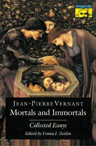9780691068312: Mortals and Immortals: Collected Essays (Mythos: The Princeton/Bollingen Series in World Mythology)