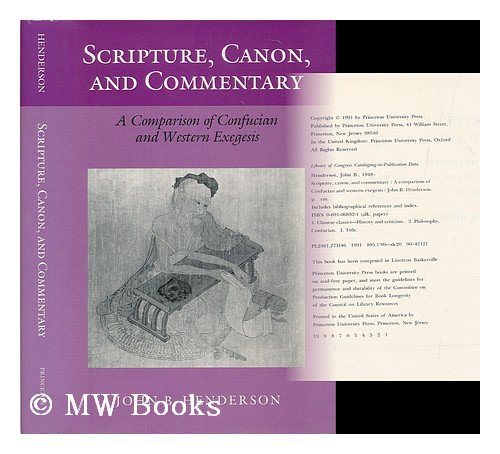 9780691068329: Scripture, Canon, and Commentary: A Comparison of Confucian and Western Exegesis