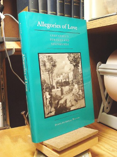 9780691068541: Allegories of Love: Cervantes's Persiles and Sigismunda