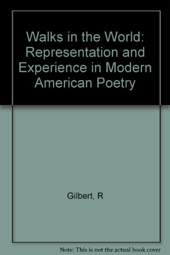 9780691068589: Walks in the World: Representation and Experience in Modern American Poetry (Princeton Legacy Library)
