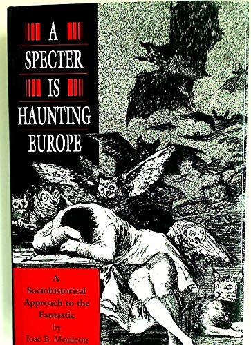 9780691068626: A Specter is Haunting Europe: A Sociohistorical Approach to the Fantastic (Princeton Legacy Library)