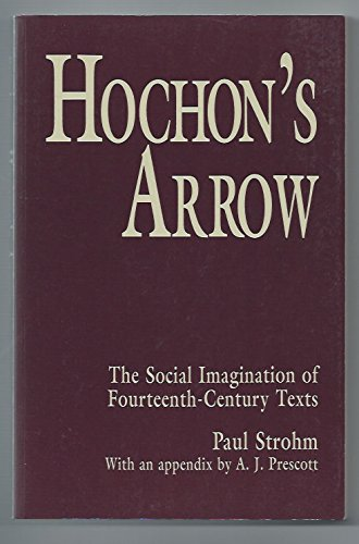 9780691068800: Hochon's Arrow: The Social Imagination of Fourteenth-Century Texts (Princeton Legacy Library)