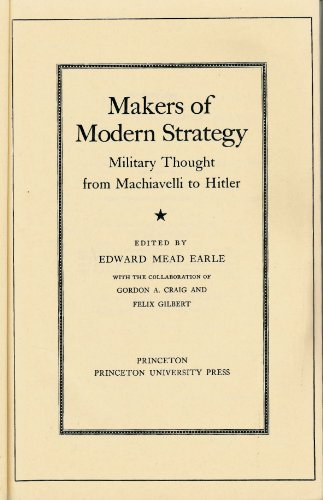 9780691069074: Makers of Modern Strategy: Military Thought from Machiavelli to Hitler