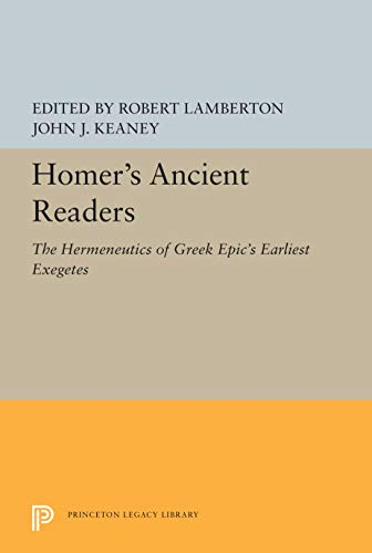 9780691069340: Homer's Ancient Readers: The Hermeneutics of Greek Epic's Earliest Exegetes (Magie classical publications)