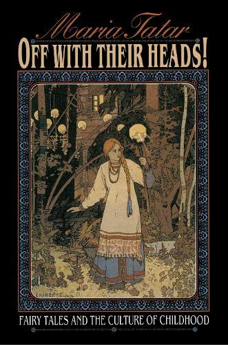 9780691069432: Off With Their Heads: Fairy Tales and the Culture of Childhood