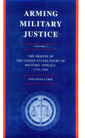 Arming Military Justice: Jonathan Lurie