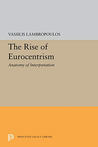 9780691069494: The Rise of Eurocentrism
