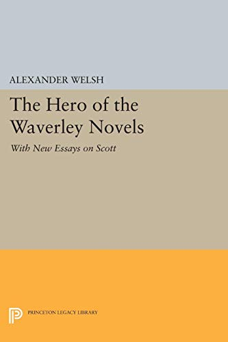 9780691069586: The Hero of the Waverley Novels: With New Essays on Scott