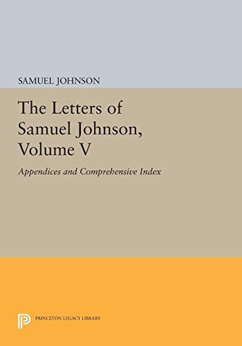 THE LETTERS OF SAMUEL JOHNSON. Vol. V. Appendices & Comprehensive Index: Johnson, Samuel. Ed. ...
