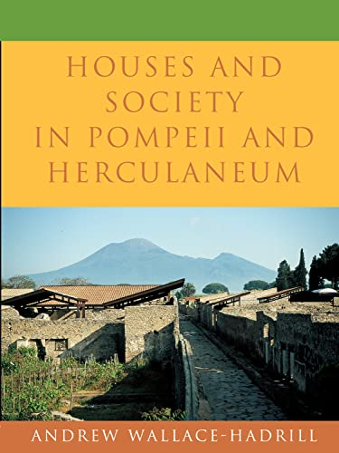 9780691069876: Houses and Society in Pompeii and Herculaneum