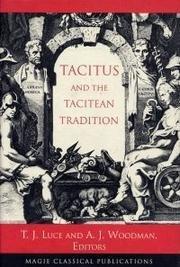 Tacitus & the Tacitean Tradition: Luce, T James