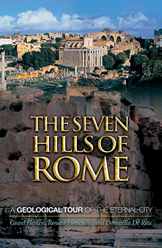 9780691069951: The Seven Hills Of Rome: A Geological Tour Of The Eternal City