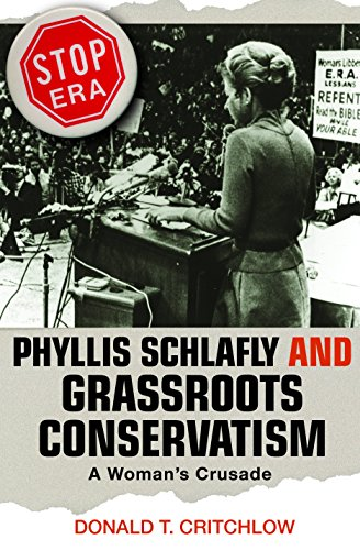 9780691070025: Phyllis Schlafly and Grassroots Conservatism: A Woman's Crusade (Politics and Society in Twentieth-Century America)