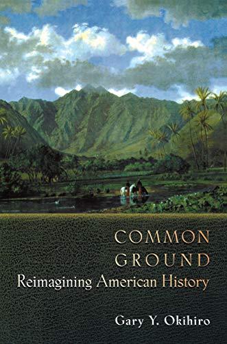 9780691070063: Common Ground: Reimagining American History.