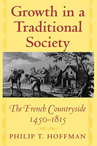 9780691070087: Growth in a Traditional Society: The French Countryside, 1450-1815 (The Princeton Economic History of the Western World)