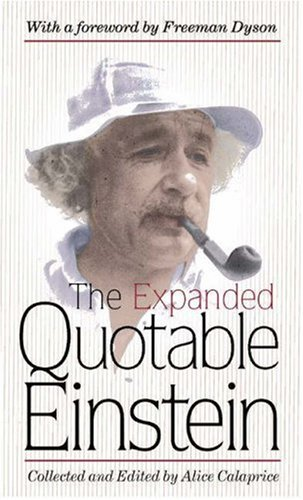 The Expanded Quotable Einstein: Albert Einstein; Editor-Alice